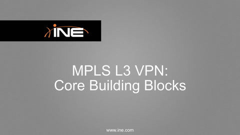The CCIE Candidate's Guide To MPLS L3 VPNs - INE