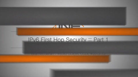 IPv6 First Hop Security VSeminar - INE