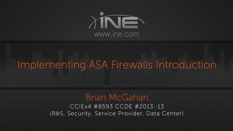 Implementing Cisco ASA Firewalls - INE