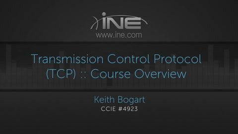 CCIE R&S: Understanding Transmission Control Protocol (TCP) - INE