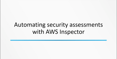 Automating Security Assessments With AWS Inspector - INE