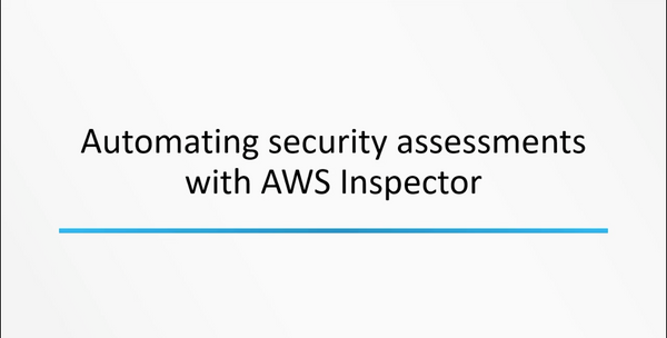 Automating Security Assessments With AWS Inspector
