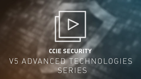CCIE Security v5 Advanced Technologies Series