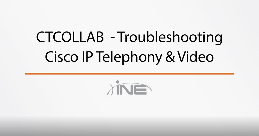 CTCOLLAB - Troubleshooting Cisco IP Telephony & Video