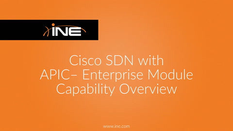 Cisco SDN With APIC - Enterprise Module :: Capability Overview - INE
