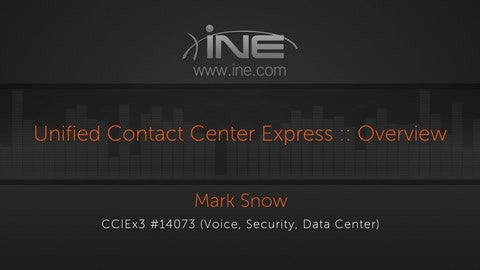 CCIE Collaboration: Unified Contact Center Express