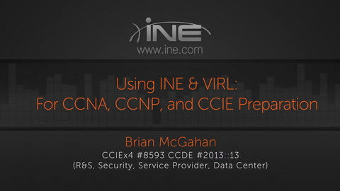 Using INE & VIRL For CCNA, CCNP, And CCIE Preparation - INE