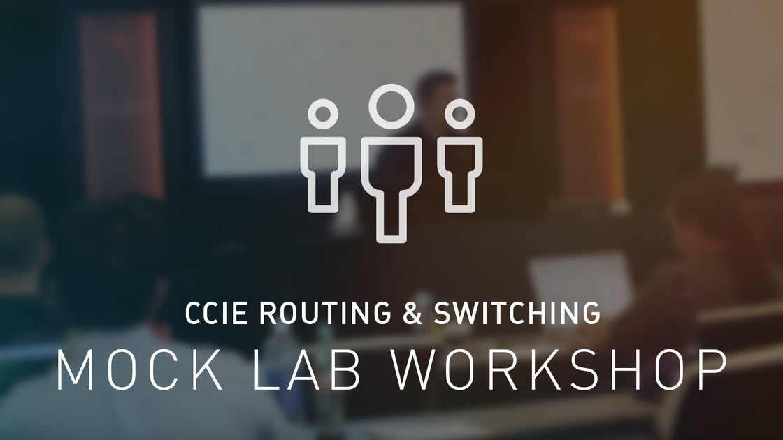CCIE Routing & Switching Mock Lab Workshop