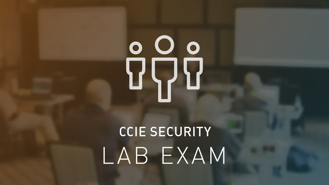 CCIE Security Lab Exam Bootcamp