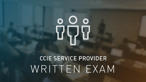 CCIE Service Provider Written Exam Bootcamp