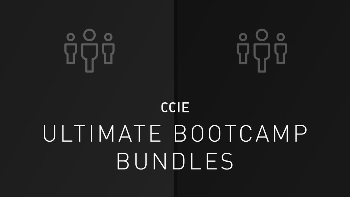 CCIE Ultimate Bootcamp Bundles