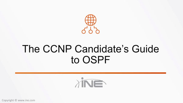 The CCNP Candidate's Guide To OSPF - INE