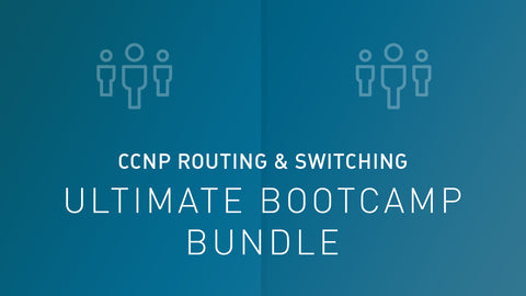 CCNP Routing & Switching Ultimate Bootcamp Bundle