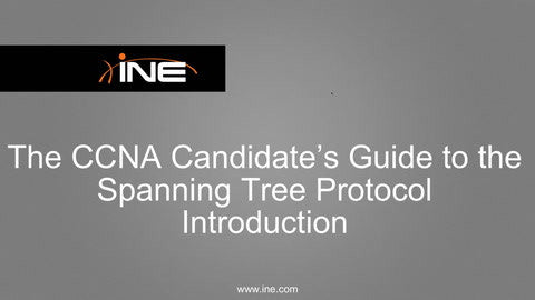 The CCNA Candidate Guide To The Spanning Tree Protocol - INE