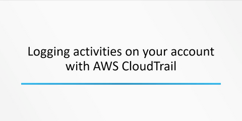 Logging Activities With AWS CloudTrail - INE
