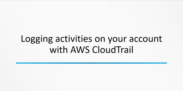 Logging Activities With AWS CloudTrail
