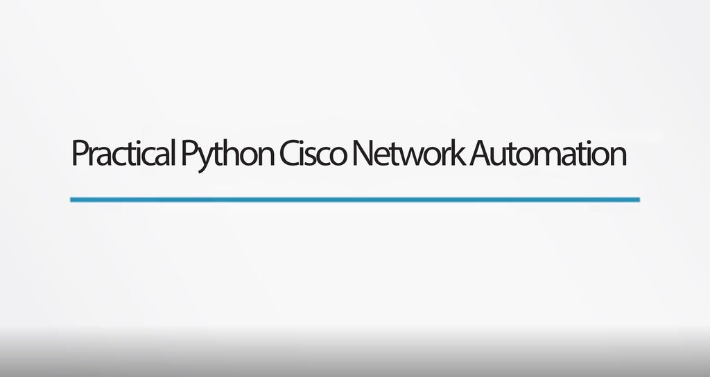 Practical Python Cisco Network Automation