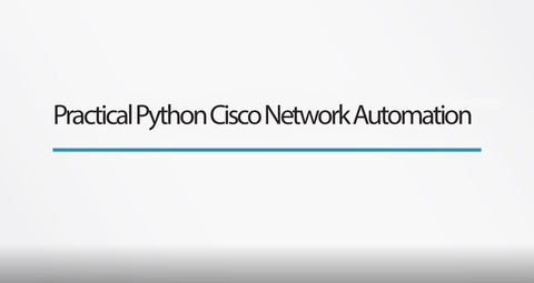 Practical Python Cisco Network Automation - INE