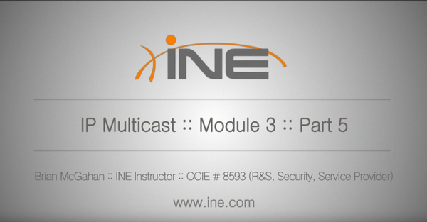 CCIE Routing And Switching Video Learning Series :: Multicast - INE