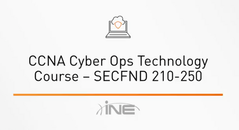 CCNA Cyber Ops Technology Course: SECFND 210-250 - INE