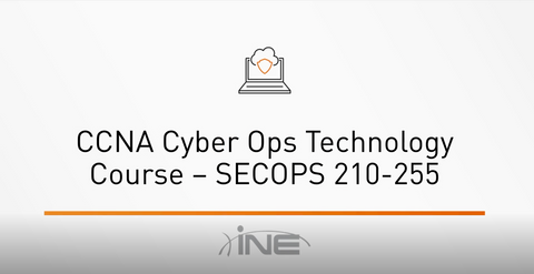 CCNA Cyber Ops Technology Course: SECOPS 210-255 - INE