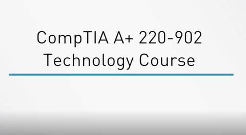 CompTIA A+ 220-902 Technology Course - INE