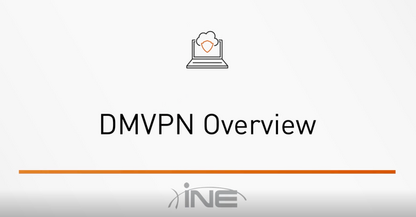 CCIE Security V5 Technologies: DMVPN - INE