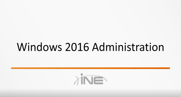Windows Server 2016 Administration - INE