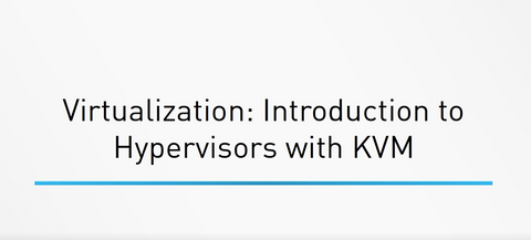 Virtualization - Introduction To Hypervisor (KVM)