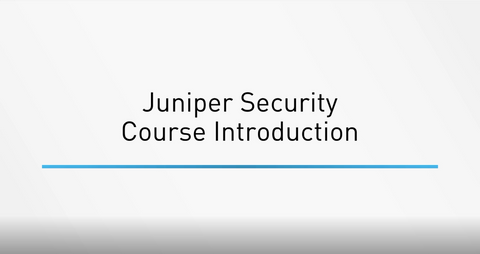 Junos Security (JSEC) Technology Course