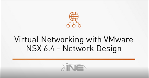 VMware NSX 6.4 Network Design - INE