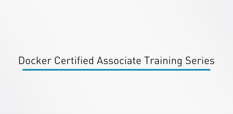 Docker Certified Associate Training Series - INE