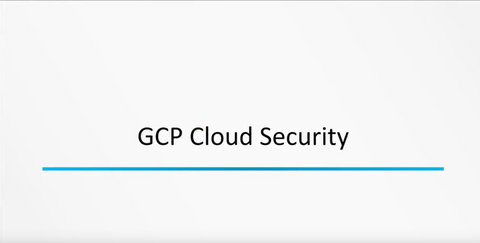 Google Cloud Platform: Security - INE