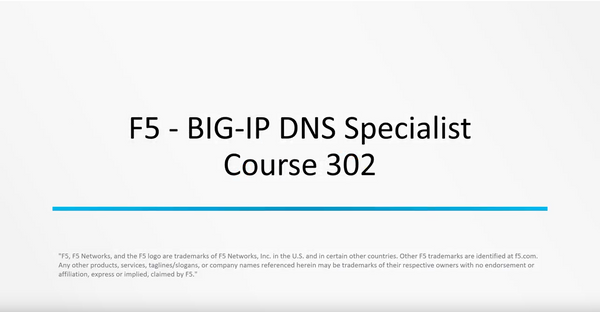 Exam 302 : BIG-IP DNS Specialist - INE
