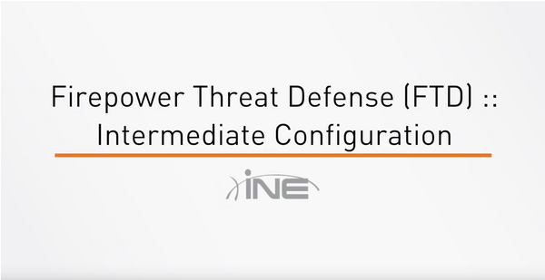 Firepower Threat Defense (FTD) - Part 1