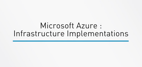 Microsoft Azure : Infrastructure Implementations - INE