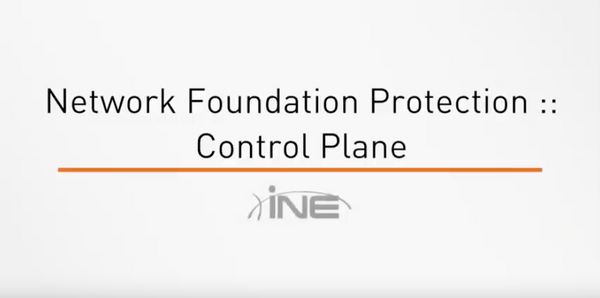 Network Foundation Protection : Control Plane - INE