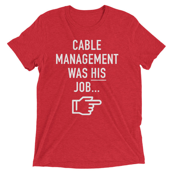 Cable Management... – T-Shirt - INE