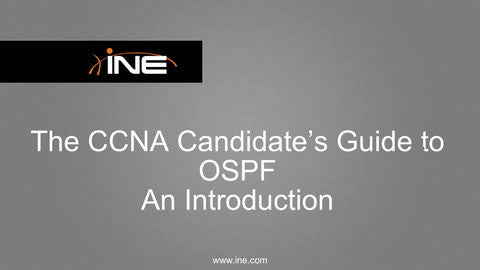 The CCNA Candidate's Guide To OSPF - INE