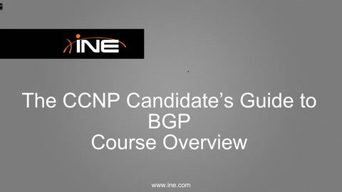 The CCNP Candidate's Guide To BGP - INE