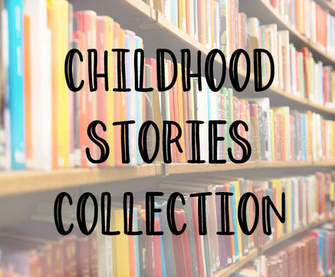 Childhood Stories Collection *Limited Time Sale*