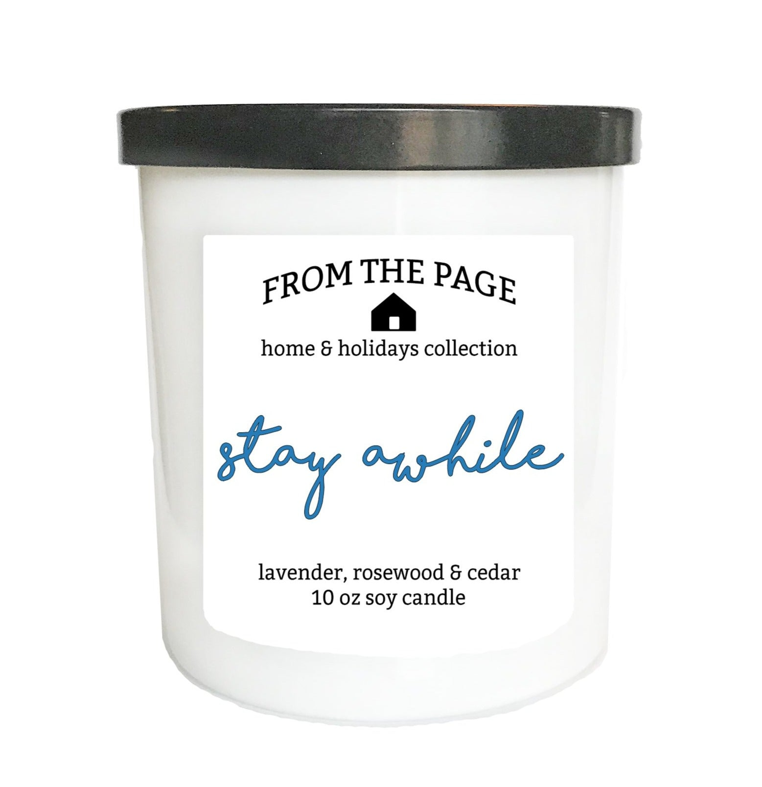 Stay Awhile 10 oz candle