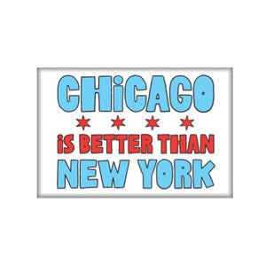 CHICAGO IS BETTER MAGNET