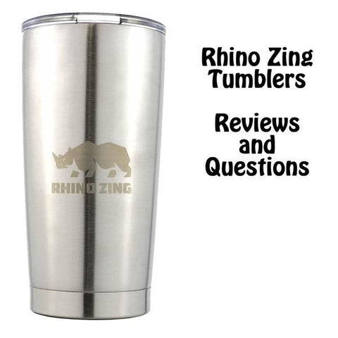 Rhino Zing Tumbler Customer Reviews and Questions