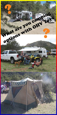 What are your Camping Options with OHV Toys