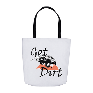 Got Dirt? Fun with your Truck! Novelty Funny Tote Bag Reusable