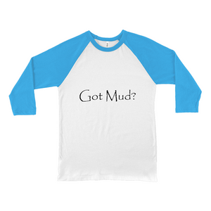 Got Mud? Novelty Baseball Tee (3/4 sleeves) - CampWildRide.com
