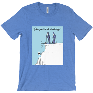 You gotta be kidding! T-Shirt Skiers looking over the edge - CampWildRide.com