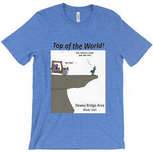 Top of the World! T-Shirt 4x4 Trail Moab Utah