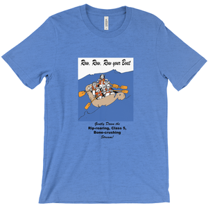 Row, Row, Row your Boat! T-Shirt White Water Rafting - CampWildRide.com